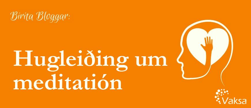 Hugleiðing um meditatión